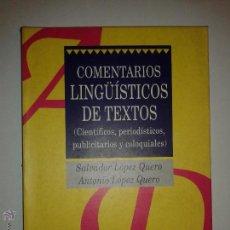 Libros de segunda mano: COMENTARIOS LINGÜÍSTICOS DE TEXTOS 1995 SALVADOR Y ANTONIO LÓPEZ QUERO ANADE / DIDÁCTICA 3. Lote 48475518