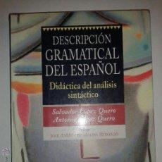 Libros de segunda mano: DESCRIPCIÓN GRAMÁTICA DEL ESPAÑOL. DIDÁCTICA DEL ANÁLISIS SINTÁCTICO 1996 S. Y A. LÓPEZ QUERO PORT. Lote 48475726