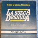 Libros de segunda mano: LA SUECA DESNUDA ( RELATOS COMPLETOS ) - RAUL GUERRA GARRIDO. PROL LUIS SUÑEN. GIJON, ASTURIAS, 1983. Lote 165198616