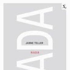 Libros de segunda mano: JANNE TELLER NADA SEIX BARRAL PRIMERA EDICION 2011. Lote 50599430