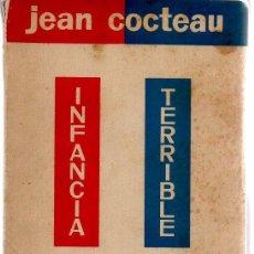 Libros de segunda mano: INFANCIA TERRIBLE. JEAN COCTEAU. NARDIN, 1ª EDICIÓN, 1955. Lote 48524608