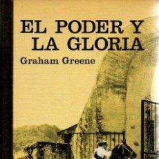 Libros de segunda mano: EL PODER Y LA GLORIA. GRAHAM GREENE. CÍRCULO DE LECTORES, 1ª EDICIÓN, 1961. Lote 48553076