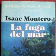 Libros de segunda mano: ISAAC MONTERO . LA FUGA DEL MAR. Lote 48554294