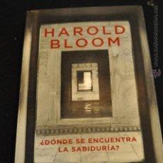Libros de segunda mano: ¿DÓNDE SE ENCUENTRA LA SABIDURÍA? - HAROLD BLOOM - TAURUS - NOB. Lote 48556712