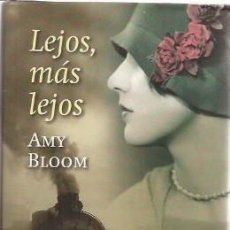 Libros de segunda mano: LEJOS, MÁS LEJOS, POR AMY BLOOM, CÍRCULO DE LECTORES. Lote 48574330