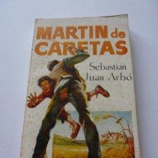 Libros de segunda mano: LIBRO Nº 297 - MARTIN DE CARETAS - SEBASTIAN JUAN ARBO. Lote 48584279