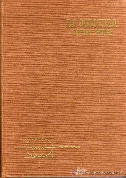 LA MESTIZA - DAPHNE ROOKE - EDITORIAL FERMA - TAPA DURA - AÑO 1964 (Libros de Segunda Mano (posteriores a 1936) - Literatura - Narrativa - Otros)