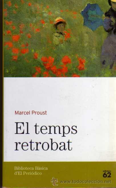 EL TEMPS RETROBAT - MARCEL PROUST - EDICIONS 62 - AÑO 2005 - EN CATALÁN (Libros de Segunda Mano (posteriores a 1936) - Literatura - Narrativa - Otros)