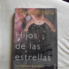 Libros de segunda mano: HIJOS DE LAS ESTRELLAS POR MANUEL TOHARIA. Lote 48740609