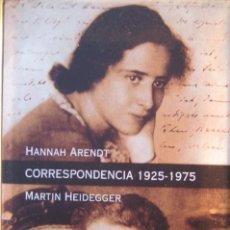 Libros de segunda mano: HANNAH AREDENT CORRESPONDENCIA 1925-1975 MARTIN HEIDEGGER . Lote 48747702