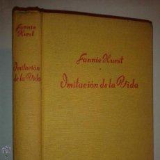 Libros de segunda mano: IMITACIÓN DE LA VIDA 1946 FANNIE HURST 1º EDICIÓN EDITOR LUIS DE CARALT. Lote 48784288