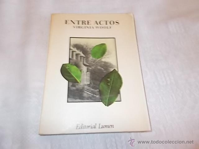 ENTRE ACTOS VIRGINIA WOOLF (Libros de Segunda Mano (posteriores a 1936) - Literatura - Narrativa - Otros)