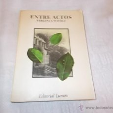 Libros de segunda mano: ENTRE ACTOS VIRGINIA WOOLF. Lote 48855887