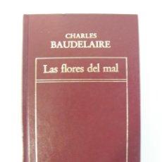 Libros de segunda mano: CHARLES BAUDELAIRE, LAS FLORES DEL MAL. Lote 48860736
