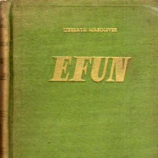 Libros de segunda mano: EFÚN - PREMIO ELISENDA DE MONTCADA 1954 - GARBO EDITORIAL - 1º EDICIÓN - CON DEDICATORIA. Lote 48894803