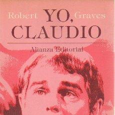 Libros de segunda mano: YO, CLAUDIO. ROBERT GRAVES. ALIANZA, 1ª EDICIÓN, 1979. Lote 48919143