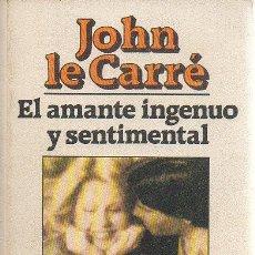Libros de segunda mano: EL AMANTE INGENUO Y SENTIMENTAL. JOHN LE CARRÉ. BRUGUERA-LIBRO AMIGO, 3ª EDICIÓN, 1983. Lote 48925010
