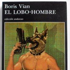 Libros de segunda mano: EL LOBO-HOMBRE - BORIS VIAN - TUSQUETS (ANDANZAS) 1987. Lote 48967681