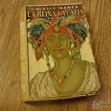 Libros de segunda mano: LA REINA CALIFA VICENTE BLACO IBAÑEZ LIBRO ED PROMETEO VALENCIA 5 PESETAS . Lote 48984509
