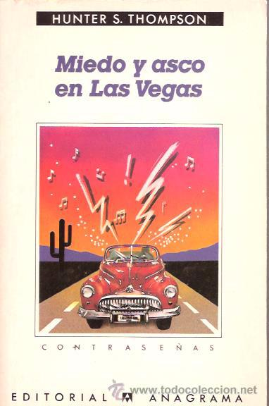 MIEDO Y ASCO EN LAS VEGAS - HUNTER S. THOMPSON - CONTRASEÑAS Nº 92 - ANAGRAMA (Libros de Segunda Mano (posteriores a 1936) - Literatura - Narrativa - Otros)
