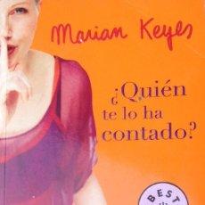 Libros de segunda mano: ¿ QUIEN TE LO HA CONTADO ? - MARIAN KEYES - BEST SELLER - NARRATIVA - HUMOR. Lote 49090514