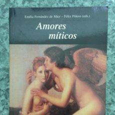 Libros de segunda mano: AMORES MITICOS. Lote 49141414