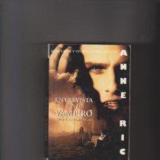 Libros de segunda mano: ANNE RICE - ENTREVISTA CON EL VAMPIRO - EDICIONES B 1995. Lote 49156552