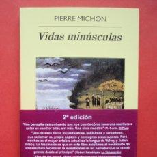 Libros de segunda mano: VIDAS MINÚSCULAS, DE PIERRE MICHON. ED. ANAGRAMA, 2009. Lote 49158991