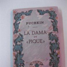 Libros de segunda mano: LA DAMA DE PIQUE. PUCHKIN. EDICIONES GLORIA 1ª EDICION 1943. Lote 49197823