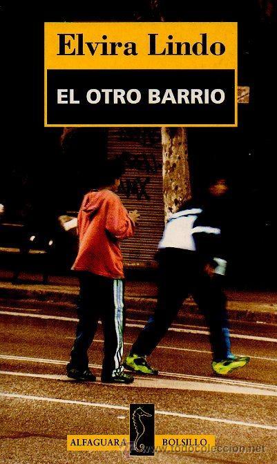 EL OTRO BARRIO - ELVIRA LINDO. EDITORIAL ALFAGUARA DEBOLSILLO, 1999 (Libros de Segunda Mano (posteriores a 1936) - Literatura - Narrativa - Otros)