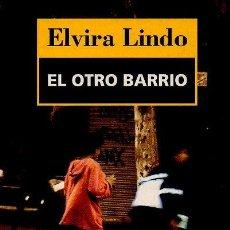 Libros de segunda mano: EL OTRO BARRIO - ELVIRA LINDO. EDITORIAL ALFAGUARA DEBOLSILLO, 1999. Lote 49227337