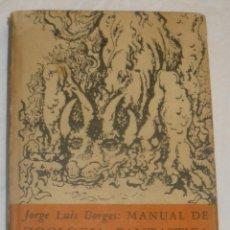 Libros de segunda mano: JORGE LUÍS BORGES - MANUAL DE ZOOLOGÍA FANTÁSTICA (1ª EDICIÓN). Lote 49264507