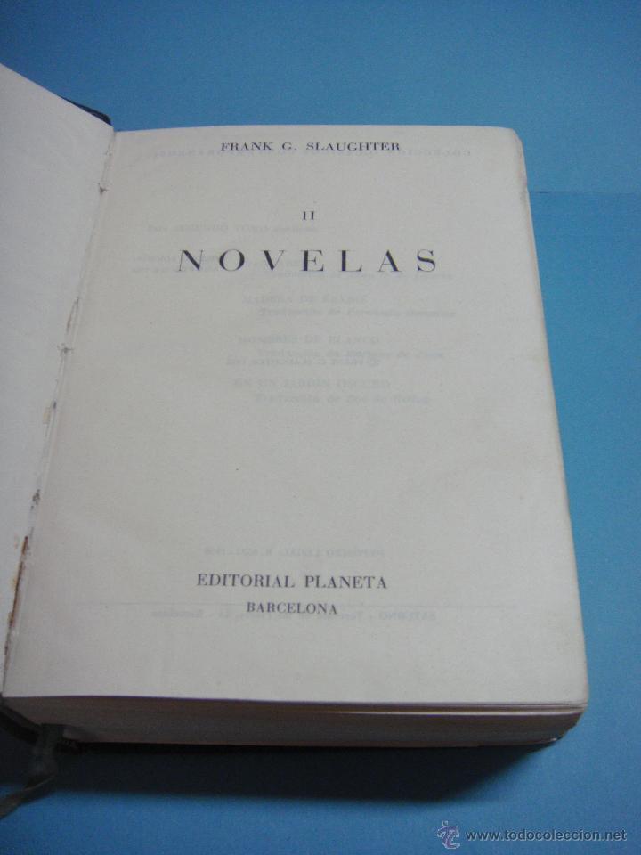 Libros de segunda mano: LIBRO. NOVELAS. TOMO II. FRANK G. SLAUGHTER. 1ª EDICIÓN 1958. SANGAREE. MADERA DE ÉBANO. HOMBRES DE - Foto 4 - 49272595