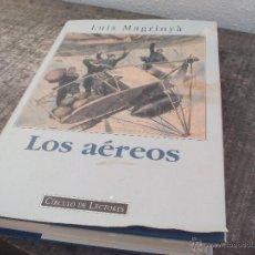 Libros de segunda mano: LUIS MAGRINYÀ. LOS AÉREOS. CIRCULO DE LECTORES. 1995. Lote 49327031