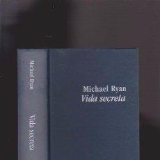 Libros de segunda mano: VIDA SECRETA - MICHAEL RYAN - EDICIONES B 1997 1ª EDICIÓN. Lote 49356926