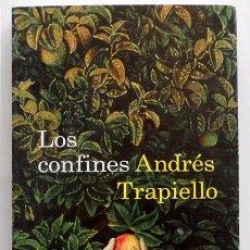 Libros de segunda mano: LOS CONFINES - ANDRÉS TRAPIELLO - DESTINO (ÁNCORA Y DELFÍN) 2009. Lote 49360238