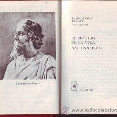 Libros de segunda mano: TAGORE, RABINDRANAZ: EL SENTIDO DE LA VIDA. NACIONALISMO. COLECCIÓN CRISOL LITERARIO. Lote 49448391