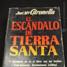 Libros de segunda mano: EL ESCANDALO DE TIERRA SANTA - JOSE Mª. GIRONELLA - PLAZA&JANES. Lote 49457040