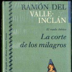 Libros de segunda mano: VALLE INCLÁN : EL RUEDO IBÉRICO - LA CORTE DE LOS MILAGROS (ICÍRCULO, 1991) AÚN PRECINTADO. Lote 49545629