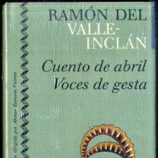 Libros de segunda mano: VALLE INCLÁN : CUENTO DE ABRIL - VOCES DE GESTA (ICÍRCULO, 1991) AÚN PRECINTADO. Lote 49545719