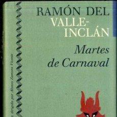 Libros de segunda mano: VALLE INCLÁN : MARTES DE CARNAVAL (ICÍRCULO, 1991) . Lote 49545796