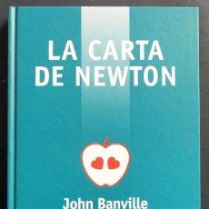 Libri di seconda mano: LA CARTA DE NEWTON - JOHN BANVILLE - EDHASA TAPA DURA COMO NUEVO. Lote 49547215