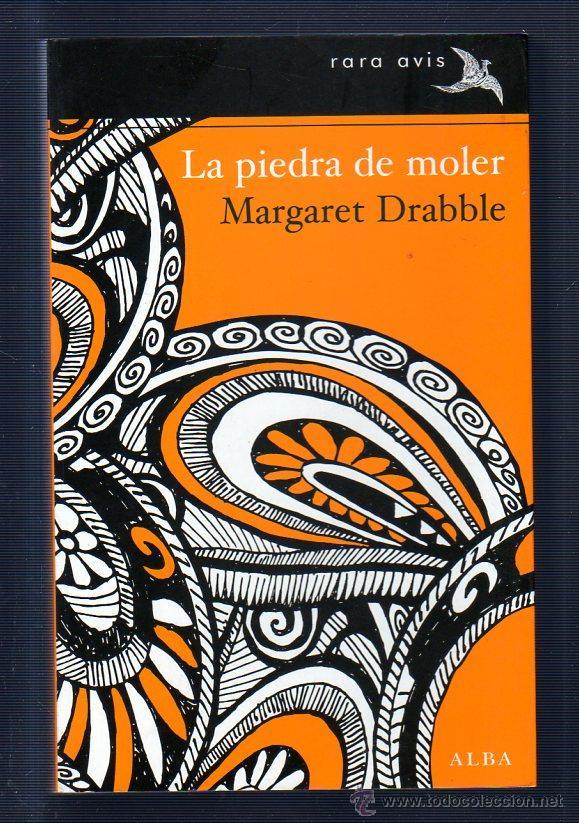 LA PIEDRA DE MOLER. MARGARET DRABBLE. Nº11. EDITORIAL ALBA. (Libros de Segunda Mano (posteriores a 1936) - Literatura - Narrativa - Otros)
