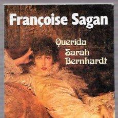 Libros de segunda mano: FRANCOISE SAGAN. QUERIDA SARAH BERNHARDT. NOGUER, S.A. 1990. Lote 49632856
