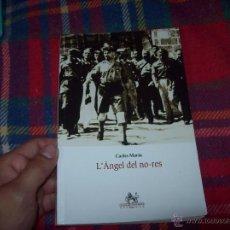 Libros de segunda mano: L'ÁNGEL DEL NO-RES. CARLES MARÍN. LLEONARD MUNTANER -INSTITUT D'ESTUDIS BALEÀRICS.2009.ÚNIC EN TC.. Lote 49696416