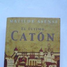 Libros de segunda mano: LIBRO Nº 702 - EL ULTIMO CATON - MATILDE ASENSI. Lote 49708509