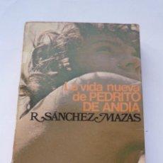 Libros de segunda mano: LIBRO Nº 674 - LA VIDA NUEVA DE PEDRITO DE ANDIA - R SANCHEZ MAZAS. Lote 49743819