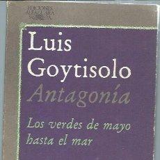 Libros de segunda mano: LUIS GOYTISOLO ANTAGONÍA LOS VERDES DE MAYO HASTA EL MAR, EDS. ALFAGUARA MADRID 1983, 255 PÁGS. Lote 81132776