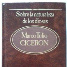 Libros de segunda mano: LIBRO SOBRE LA NATURALEZA DE LOS DIOSES DE MARCO TULIO CICERON. Lote 49781729