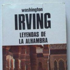 Libros de segunda mano: LIBRO LEYENDAS DE LA ALHAMBRA DE WASHINGTON IRVING. Lote 49781861
